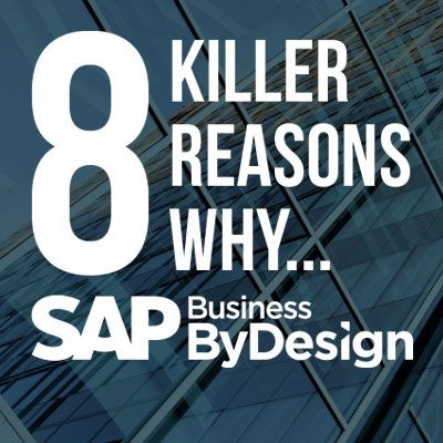 8 Reasons Why SAP ByD